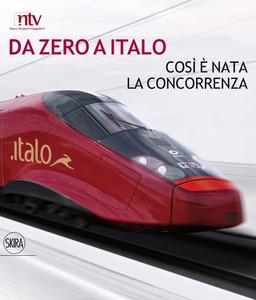 Libro Da zero a Italo. Così è nata la concorrenza. Ediz. italiana e inglese Stefano Ferrio