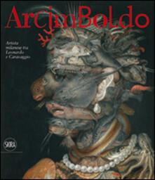 Arcimboldo. Artista milanese tra Leonardo e Caravaggio. Ediz. illustrata - copertina