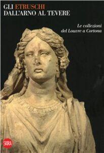 Libro Gli etruschi dall'Arno al Tevere