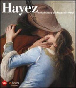 Libro Hayez nella Milano di Manzoni e Verdi