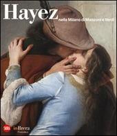 Hayez nella Milano di Manzoni e Verdi