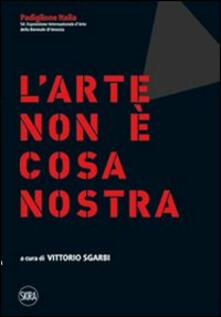 Lo stato dell'arte. L'arte non è cosa nostra. Ediz. italiana e inglese - copertina