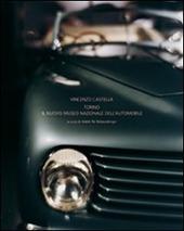 Vincenzo Castella. Torino e il Museo nazionale dell'automobile. Ediz. italiana, inglese e francese