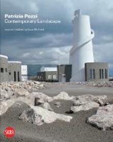 Patrizia Pozzi. Contemporary landscape. Nuovi racconti e visioni. Ediz. italiana e inglese - copertina