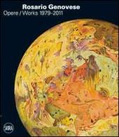 Rosario Genovese. Opere 1979-2011. Ediz. italiana e inglese