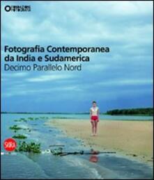 Fotografia contemporanea da India e Sudamerica. Decimo parallelo nord - copertina