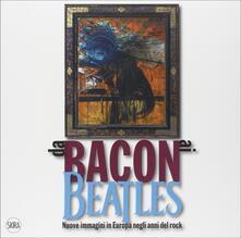 Da Bacon ai Beatles. Nuove immagini in Europa negli anni del rock. Ediz. illustrata.pdf
