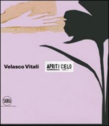 Velasco Vitali. Apriti cielo. Ediz. italiana e inglese - copertina