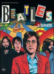 Beatles a fumetti. Con poster - Enzo Gentile,Fabio Schiavo - copertina