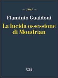 La lucida ossessione di Mondrian - Flaminio Gualdoni - copertina