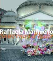 Raffaela Mariniello. Souvenirs d'Italie 2006-2011. Edoz. italiana e inglese