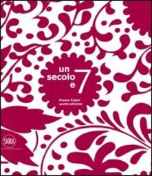 Un secolo e 7. Premio Fabbri - Alberto Agazzani,Alice Zannoni - copertina