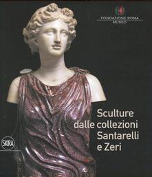 Sculture dalle collezioni Santarelli e Zeri - copertina