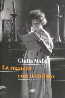 La ragazza col violino - Giulia Mafai - copertina
