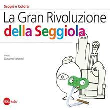 La Gran rivoluzione della seggiola - Cristina Cappa Legora - copertina