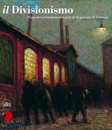 Il Divisionismo. Pinacoteca Fondazione Cassa di Risparmio di Tortona - copertina