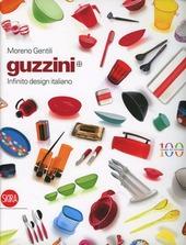 Guzzini. Infinito design italiano. Ediz. italiana e inglese