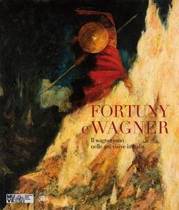 Fortuny e Wagner. Il wagnerismo nelle arti visive in Italia. Con CD Audio - copertina