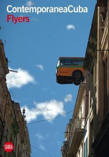 ContemporaneaCuba flyers. Ediz. italiana e castigliana - copertina