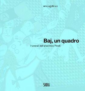 Libro Baj, un quadro. I funerali dell'anarchico Pinelli. Ediz. italiana e inglese