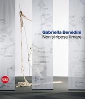 Gabriella Benedini. Non si riposa il mare