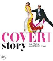 Coveri story. Da Prato al made in Italy. Ediz. italiana e inglese