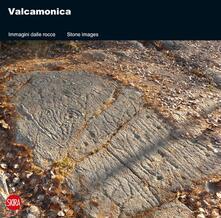 Valcamonica. Immagini dalle rocce. Ediz. italiana e inglese - copertina