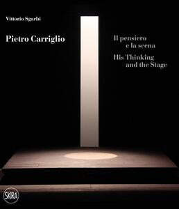 Pietro Carriglio. Il pensiero e la scena. Ediz. italiana e inglese - Vittorio Sgarbi - copertina