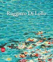 Ruggiero Di Lollo. Ediz. italiana e inglese