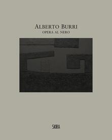 Alberto Burri. Opera al nero. Cellotex 1972-1992. Ediz. illustrata - copertina