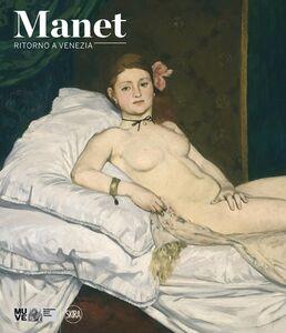 Foto Cover di Manet. Ritorno a Venezia, Libro di  edito da Skira