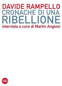 Libro Cronache di una ribellione Davide Rampello , Martin Angioni