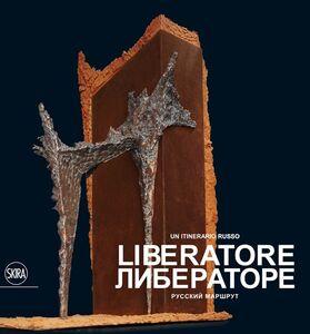 Foto Cover di Liberatore. Un itinerario russo. Ediz. multilingue, Libro di  edito da Skira