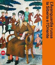 L' avanguardia russa, la Siberia e l'Oriente - copertina