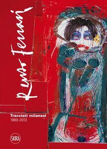 Libro Renzo Ferrari. Tracciati milanesi. 1980-2013