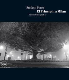 El Principin a Milan. Racconto fotografico - Stefano Porro - copertina