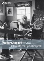Walter Chappell 1925-1953. Intervista con Robin Chappell