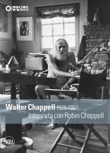 Walter Chappell 1925-1953. Intervista con Robin Chappell - copertina