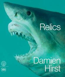 Damien Hirst. Relics. Ediz. inglese - Nicholas Serota,Michael Craig-Martin,Abdellah Karroum - copertina