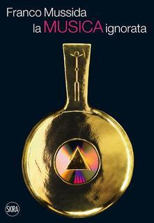 La musica ignorata - Franco Mussida - copertina