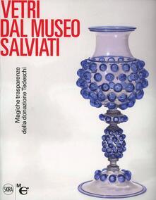 Steamcon.it Vetri dal Museo Salviati. Magiche trasparenze dalla donazione Tedeschi. Ediz. illustrata Image