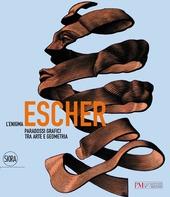 L' enigma Escher. Paradossi grafici tra arte e geometria