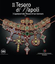 Premioquesti.it Il tesoro di Napoli. Capolavori del Museo di San Gennaro. Ediz. illustrata Image