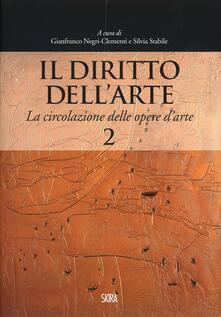 Il diritto dell'arte. Vol. 2: La circolazione delle opere d'arte. - copertina