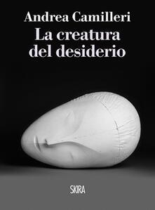La creatura del desiderio - Andrea Camilleri - copertina