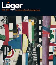Antondemarirreguera.es Léger 1910-1930. La visione della città contemporanea. Ediz. illustrata Image