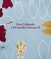 Ezio Gribaudo e il Concilio Vaticano II. Tra l'imperatore santo e papa Wojtyla