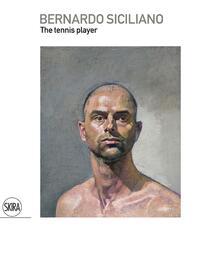 Capturtokyoedition.it Bernardo Siciliano. The tennis player. Ediz. italiana e inglese Image