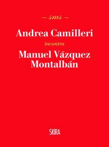 Foto Cover di Andrea Camilleri incontra Manuel Vázquez Montalbán, Libro di Andrea Camilleri, edito da Skira