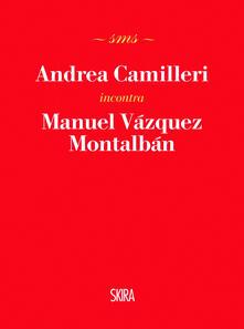 Andrea Camilleri incontra Manuel Vázquez Montalbán - Andrea Camilleri - copertina